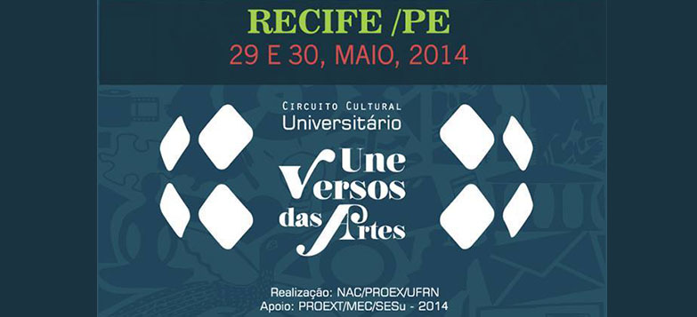 Próxima ação do Circuito Cultural Universitário (Une) Versos das Artes acontecerá na cidade de Recife (PE) nos dias 29 e 30 de maio.