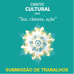 Submissão de trabalhos para a CIENTEC Cultural 2015 já está disponível!