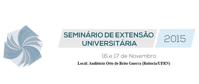Seminário de Extensão Universitária PROEX/UFRN - 2015