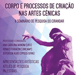 II Seminário de pesquisa Corpo e Processos de Criação nas Artes Cênicas