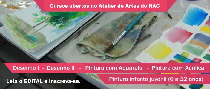 Edital do processo seletivo para Cursos do Atelier de Artes do NAC