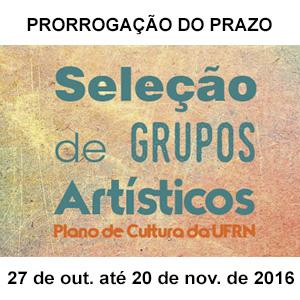 NOTA INFORMATIVA - Seleção pública para o Circuito Cultural Universitário voltado aos GRUPOS ARTÍSTICOS DA UFRN