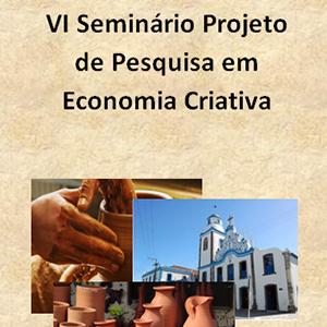 VI Seminário Projeto de Pesquisa em Economia Criativa - 24 de abril de 2017 - Auditório I, DDP/LABPLAN/UFRN