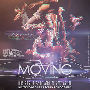 Moving - dias 20, 21 e 22 de abril de 2017, às 18h no Teatro de Cultura Popular Chico Daniel