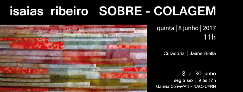 Exposição de Isaias Ribeiro na Galeria Conviv'Art - NAC/UFRN - Dia 8 de junho, às 11h.