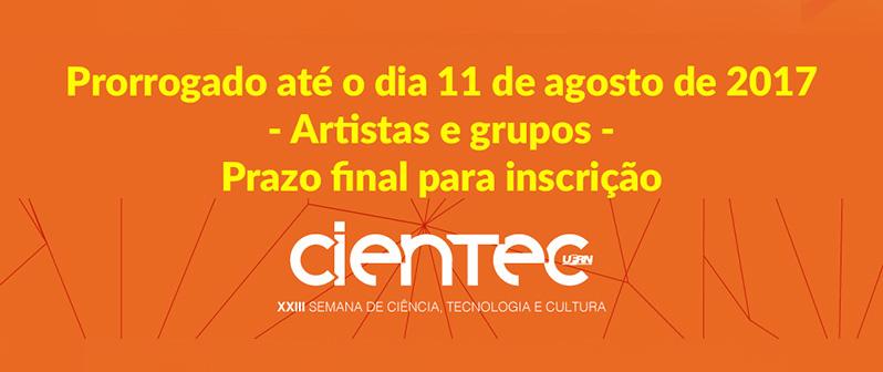 Artistas e grupos - Prazo final para inscrição CIENTEC Cultural 2017, até o dia 11 de agosto de 2017.