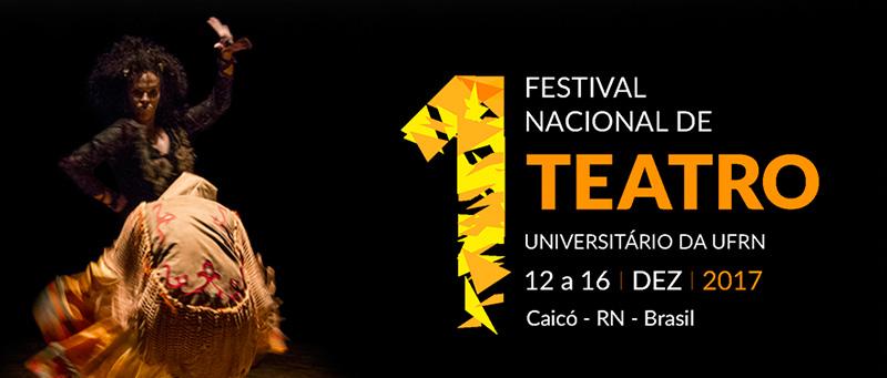 1º Festival Nacional de Teatro Universitário da UFRN - Leia o REGULAMENTO e participe!