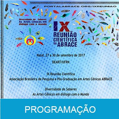 Programação da IX REUNIÃO CIENTÍFICA DA ABRACE - DEART/UFRN - 27 a 30 de setembro de 2017