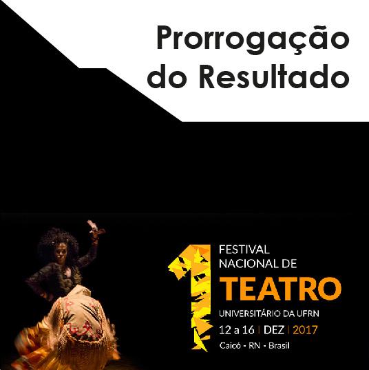 1º Festival Nacional de Teatro da UFRN – Prorrogação da Divulgação do Resultado Final