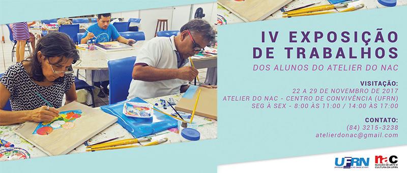 IV Exposição de Trabalhos dos Alunos do Atelier do NAC