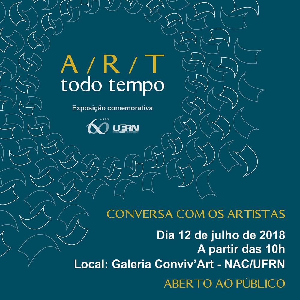 Conversa com os artistas. Dia 12 de julho de 2018, na Galeria Conviv'Art - NAC/UFRN