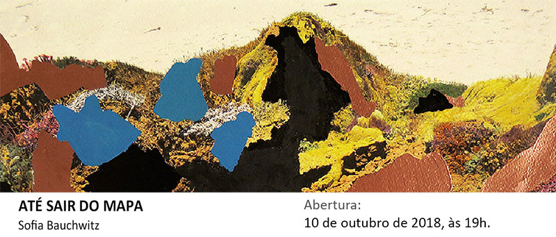 Exposição - Até sair do mapa de Sofia Bauchwitz na Galeria Conviv'Art. Abertura: 10 de outubro, às 19h.