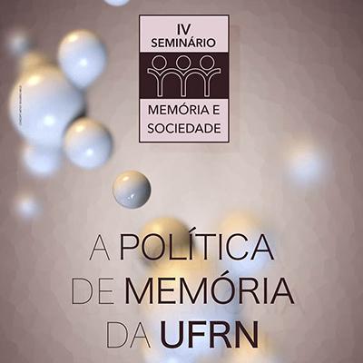 Pró-Reitoria de Extensão promove a quarta edição do Seminário Memória e Sociedade