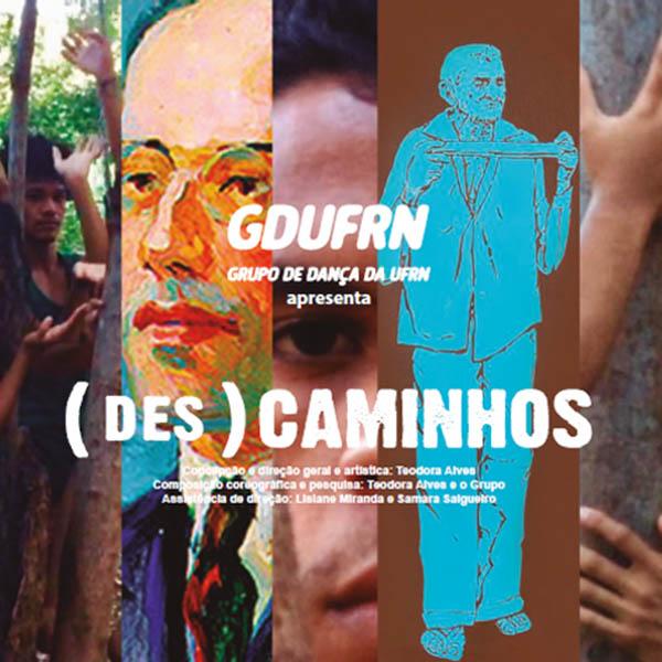 Espetáculo (des) CAMINHOS do GDUFRN se apresenta na Escola de Música da UFRN, dias 10 e 11 de novembro de 2018, às 19h.