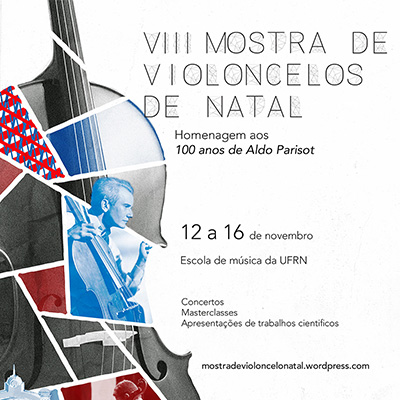 VIII Mostra de Violoncelos de Natal. De 12 a 16 de novembro de 2018, na Escola de Música da UFRN.
