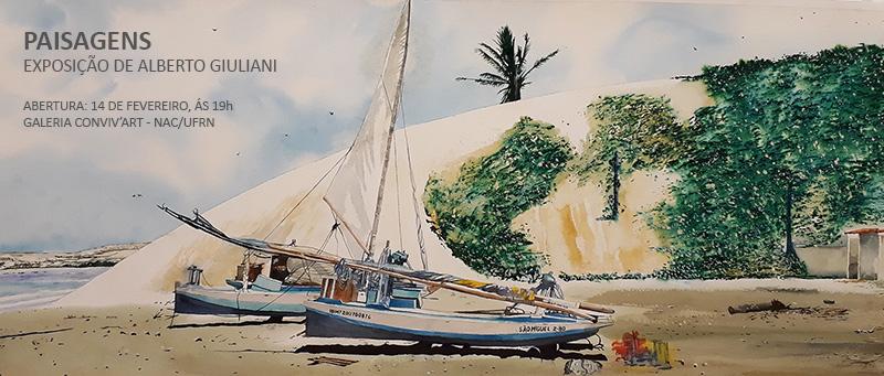 Exposição de Alberto Giuliani na Galeria Conviv'Art - NAC/UFRN. Abertura: 14 de fevereiro de 2019, às 19h.