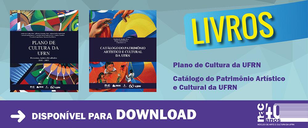Livros do Plano de Cultura e do Patrimônio Artístico Cultural da UFRN já estão disponíveis para Download.