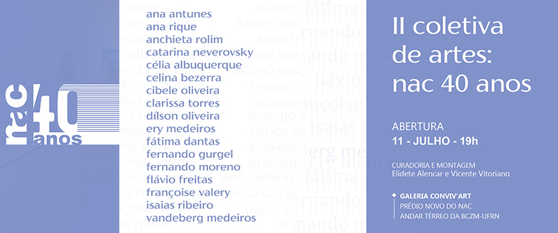 Exposição - II coletiva de artes: nac 40 anos Abertura, 11 de julho de 2019, às 19h.