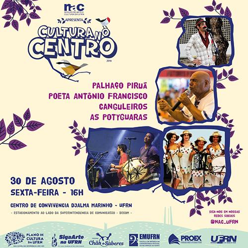 Cultura no Centro - Dia 30 de agosto - Apresentações Culturais do Palhaço Piruá, Poeta Antônio Francisco e as bandas Canguleiros e as Potyguaras.