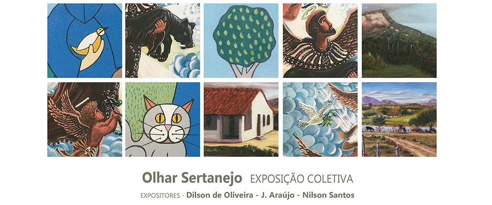 Exposição - Olhar Sertanejo, dos artistas DILSON OLIVEIRA, J. ARAÚJO e  NILSON SANTOS, que acontece de 12 a 20 de setembro de 2019, na Galeria Conviv'art/NAC/UFRN.