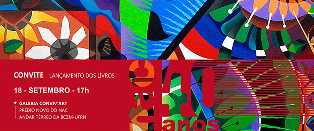 Lançamento dos livros - Catálogo do Patrimônio Artístico e Cultural da UFRN e do Plano de Cultura da UFRN. Dia 18 de setembro, às 17h na Galeria Conviv'Art - NAC/UFRN.