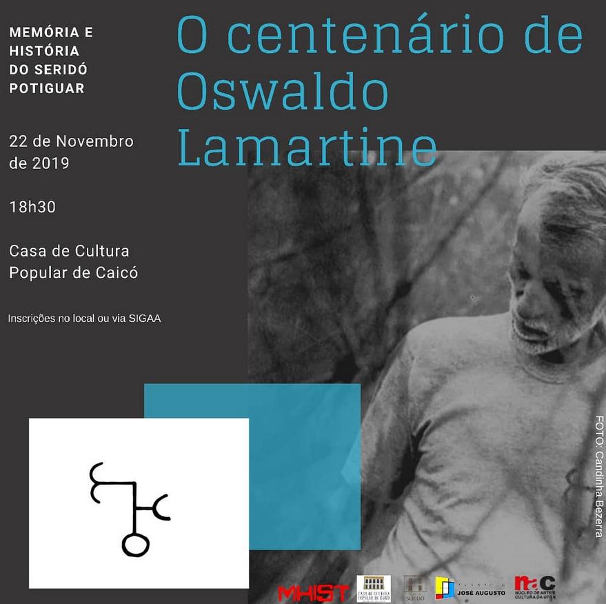 O centenário de Oswaldo Lamartine - 22 NOV. 2019, 18h30, na Casa de Cultura Popular de Caicó