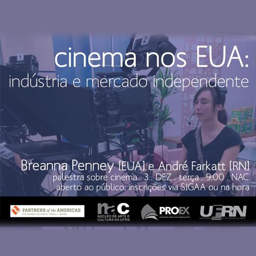 Palestra - Cinema nos EUA: indústria e mercado independente. 3 dez. 2019, às 9h. Local; NAC/UFRN