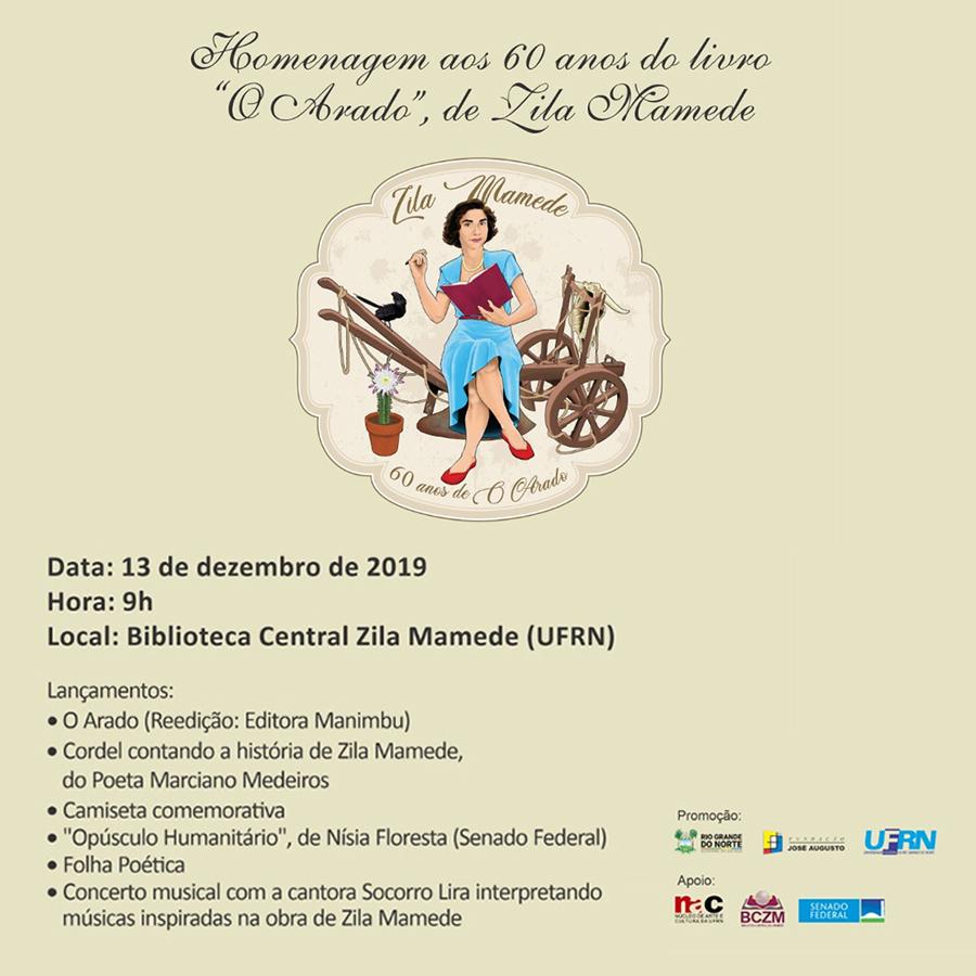 Continuidade das comemorações do Livro O Arado, de Zila Mamede e lançamento do livro Opúsculo Humanitário, de Nísia Floresta.