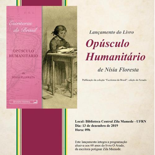 Lançamento do Livro - Opúsculo Humanitário, da escritora potiguar Nísia Floresta será lançado na BCZM/UFRN - Dia 13/12/2019, às 09h.