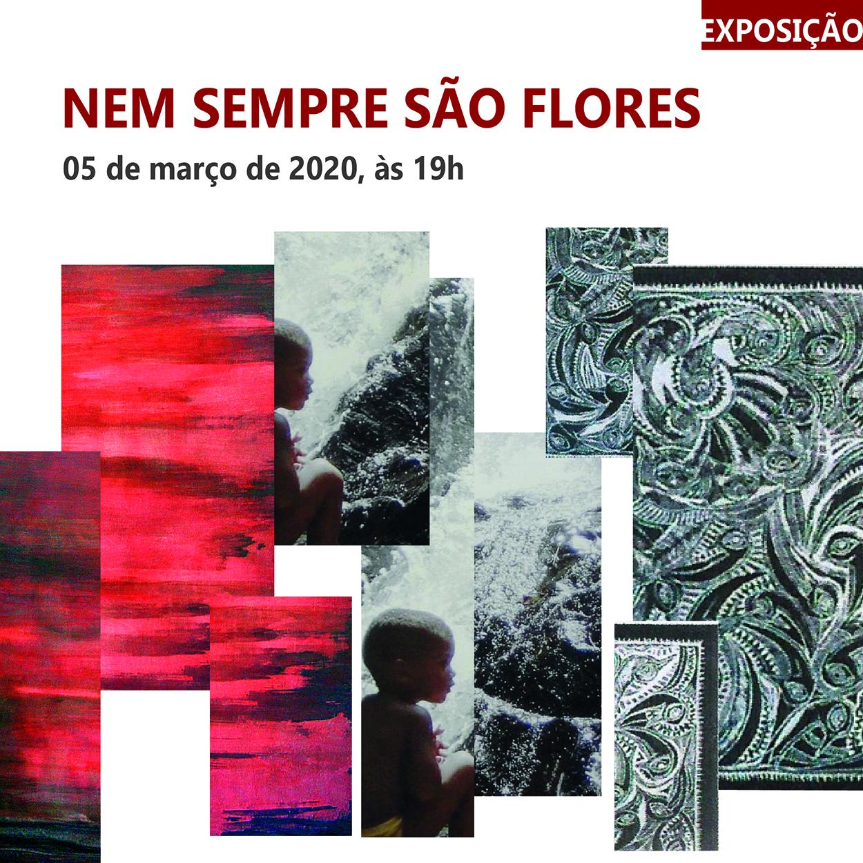 """Exposição: """"Nem sempre são flores"""" no Museu de Arte do NAC"""