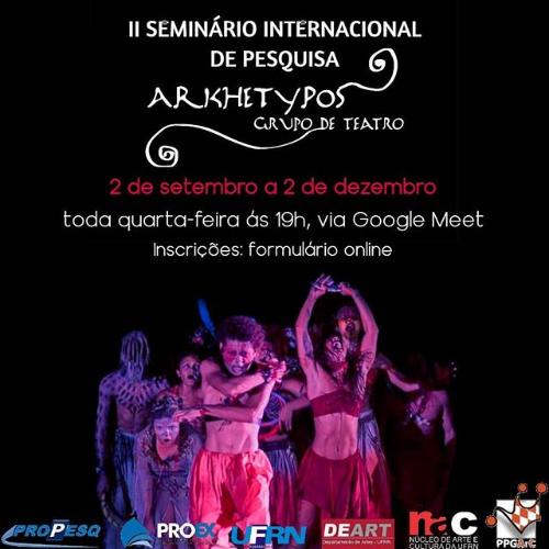 II Seminário Internacional de Pesquisa do Arkhetypos Grupo de Teatro