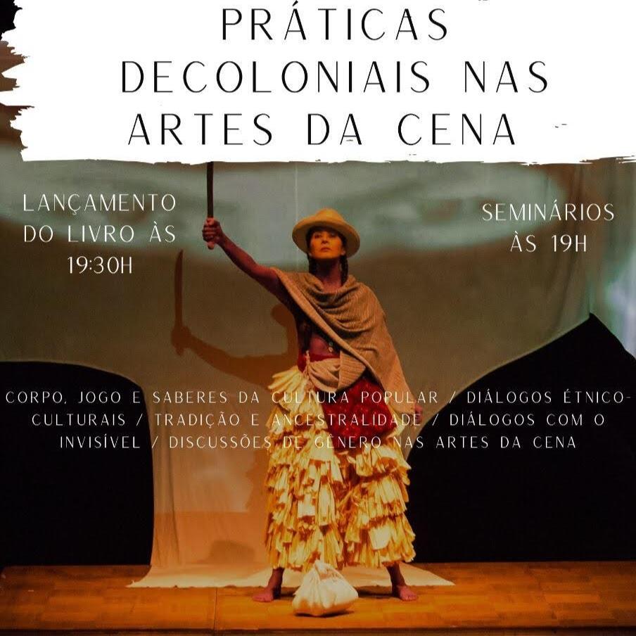 As Práticas Decoloniais nas Artes da Cena | Seminário Online